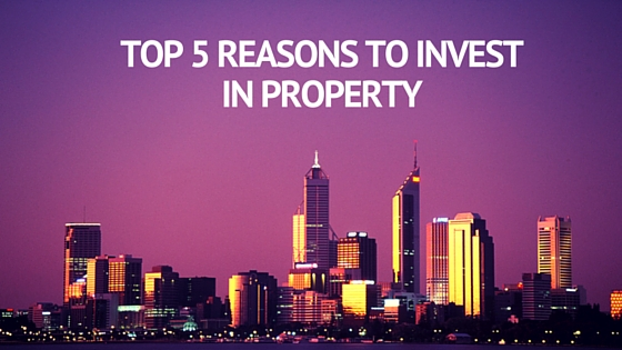 IQI - Top 5 Reasons to Invest in Property